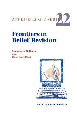 Frontiers in Belief Revision - Williams, M. (Editor), and Rott, Hans (Editor)