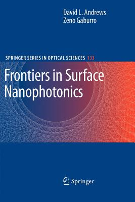 Frontiers in Surface Nanophotonics: Principles and Applications - Andrews, David L (Editor), and Gaburro, Zeno (Editor)