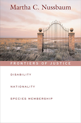 Frontiers of Justice: Disability, Nationality, Species Membership - Nussbaum, Martha C