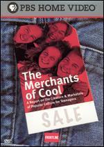 Frontline: Merchants of Cool