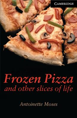 Frozen Pizza and Other Slices of Life - Moses, Antoinette