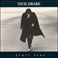 Fruit Tree - Nick Drake