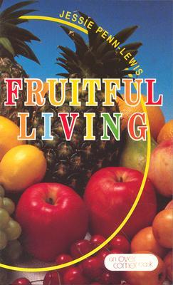 Fruitful Living - Penn-Lewis, Jessie