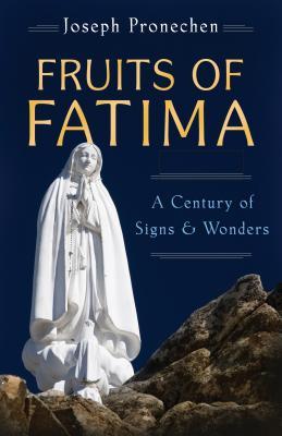 Fruits of Fatima - Pronechen, Joseph