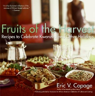 Fruits of the Harvest: Recipes to Celebrate Kwanzaa and Other Holidays - Copage, Eric V