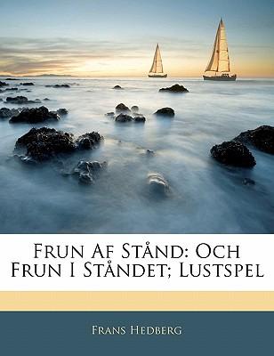 Frun AF Stand: Och Frun I Standet; Lustspel - Hedberg, Frans