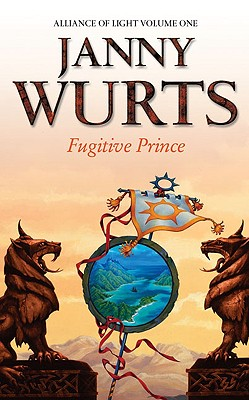 Fugitive Prince: Alliance of Light: Volume One - Wurts, Janny