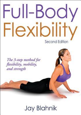 Full-Body Flexibility - Blahnik, Jay