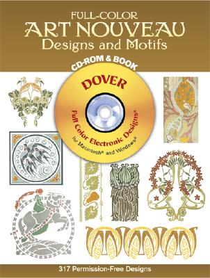 Full-Color Art Nouveau Designs and Motifs CD-ROM and Book - Dover Publications Inc