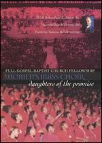 Full Gospel Baptist Fellowship Mass Choir: Women's Mass Choir - Daughters of the Promise