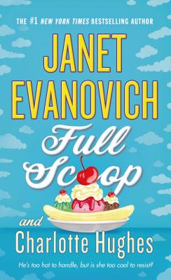 Full Scoop - Evanovich, Janet, and Hughes, Charlotte