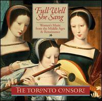 Full Well She Sang - Toronto Consort