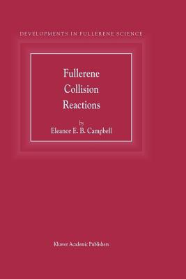 Fullerene Collision Reactions - Campbell, E E