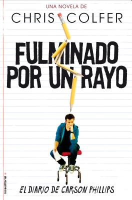 Fulminado Por un Rayo: El Diario de Carson Phillips - Colfer, Chris, and Faerna, Monica (Translated by)