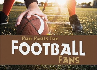 Fun Facts for Football Fans - Barbour Publishing, Inc (Compiled by), and Compiled by Barbour Staff (Compiled by)