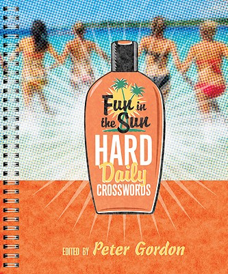Fun in the Sun Hard Daily Crosswords - Gordon, Peter (Editor)