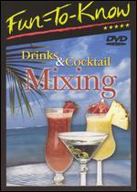 Fun To Know: Drinks and Cocktail Mixing