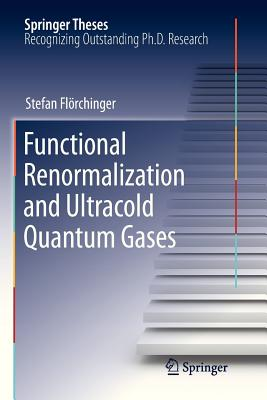 Functional Renormalization and Ultracold Quantum Gases - Florchinger, Stefan