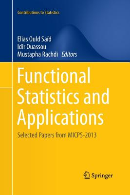 Functional Statistics and Applications: Selected Papers from Micps-2013 - Ould Said, Elias (Editor)