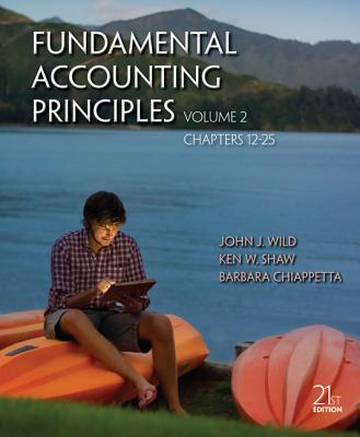 Fundamental Accounting Principles Volume 2 (Chapters 12-25) - Wild, John J, and Shaw, Ken, and Chiappetta, Barbara