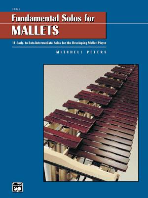 Fundamental Solos for Mallets: 11 Early- To Late-Intermediate Solos for the Developing Mallet Player - Peters, Mitchell