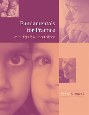 Fundamentals for Practice with High Risk Populations - Summers, Nancy