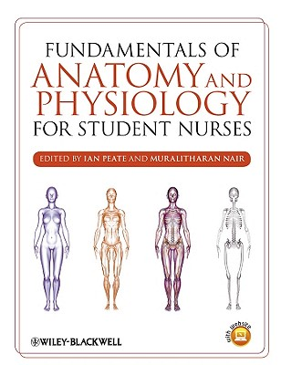 Fundamentals of Anatomy and Physiology for Student Nurses - Nair, Muralitharan, and Peate, Ian