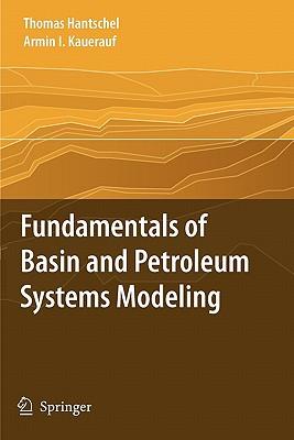 Fundamentals of Basin and Petroleum Systems Modeling - Hantschel, Thomas