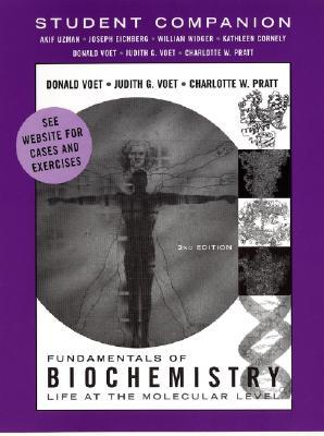 Fundamentals of Biochemistry Student Companion - Uzman, Akif, and Voet, Donald, and Pratt, Charlotte W