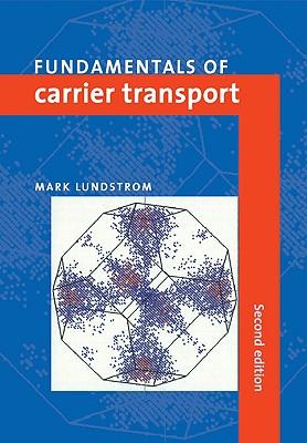 Fundamentals of Carrier Transport - Lundstrom, Mark