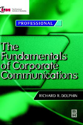 Fundamentals of Corporate Communications - Dolphin, Richard
