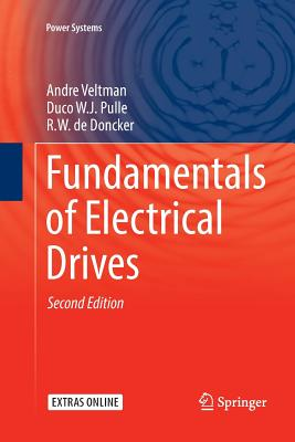 Fundamentals of Electrical Drives - Veltman, Andre, and Pulle, Duco W J, and De Doncker, R W