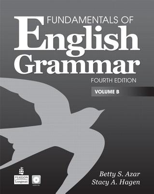 Fundamentals of English Grammar, Volume B - Azar, Betty Schrampfer, and Hagen, Stacy A