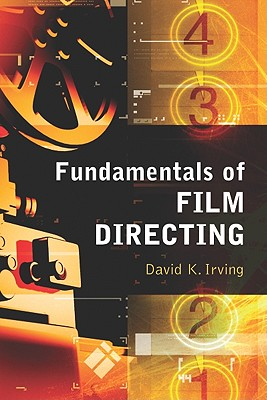 Fundamentals of Film Directing - Irving, David K
