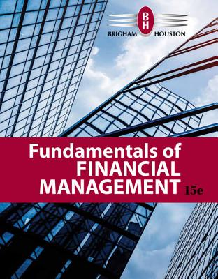 Fundamentals of Financial Management - Brigham, Eugene F, and Houston, Joel F