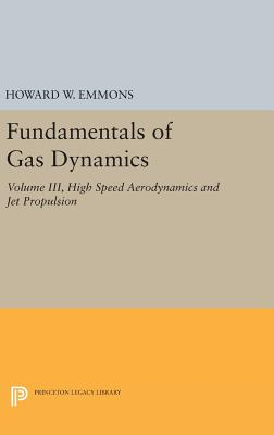 Fundamentals of Gas Dynamics - Emmons, Howard W.
