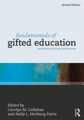 Fundamentals of Gifted Education: Considering Multiple Perspectives - Callahan, Carolyn M. (Editor), and Hertberg-Davis, Holly L. (Editor)