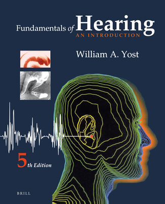 Fundamentals of Hearing: An Introduction - Yost, William