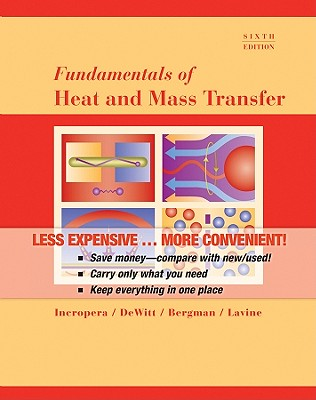 Fundamentals of Heat and Mass Transfer, 6th Edition Binder Ready Version - Incropera, Frank P, and DeWitt, David P, and Bergman, Theodore L