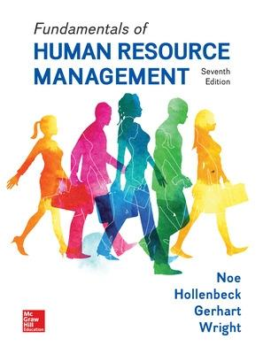Fundamentals of Human Resource Management - Noe, Raymond Andrew, and Hollenbeck, John R., and Gerhart, Barry A.