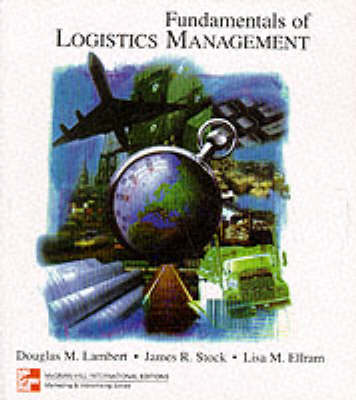 Fundamentals of Logistics - Lambert, Douglas M., and Stock, James R., and Ellram, Lisa M.