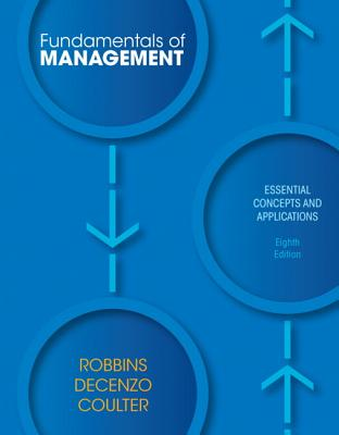Fundamentals of Management: Essential Concepts and Applications - Robbins, Stephen P., and De Cenzo, David A., and Coulter, Mary A.
