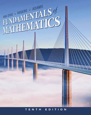 Fundamentals of Mathematics - Van Dyke, James, and Rogers, James, MD, and Adams, Holli
