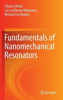 Fundamentals of Nanomechanical Resonators - Schmid, Silvan