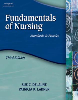Fundamentals of Nursing: Standards & Practice - Delaune, Sue C, and Ladner, Patricia Kelly