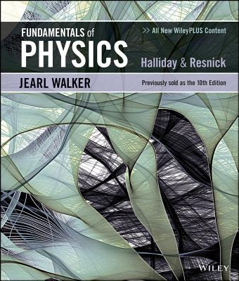 Fundamentals of Physics - Halliday, David, and Resnick, Robert, and Walker, Jearl