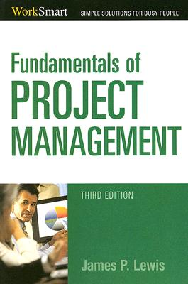 Fundamentals of Project Management - Lewis, James P, Ph.D.