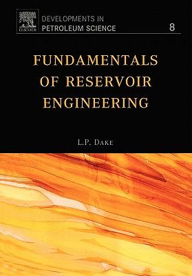 Fundamentals of Reservoir Engineering - Dake, L P