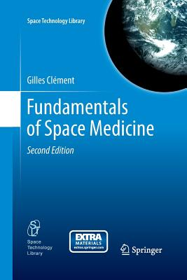 Fundamentals of Space Medicine - Clement, Gilles