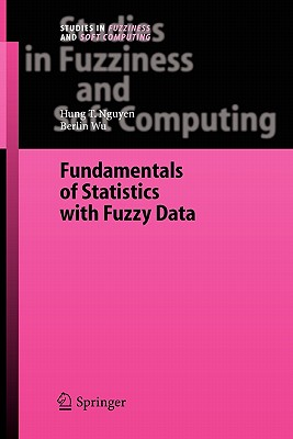 Fundamentals of Statistics with Fuzzy Data - Nguyen, Hung T., and Wu, Berlin